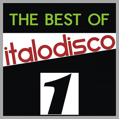 Play & Download The Best Off Italo Disco, Vol. 1 (Volume 1) by Various Artists | Napster
