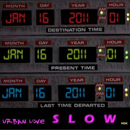 Slow by Urban Love