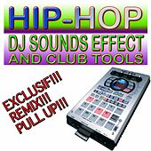 Play & Download Hip-Hop DJ Sounds Effect and Club Tools by Victor Laszlo | Napster