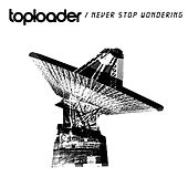 Never Stop Wondering by Toploader