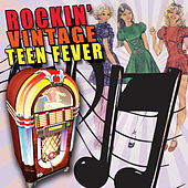 Play & Download Rockin' Vintage Teen Fever by Various Artists | Napster