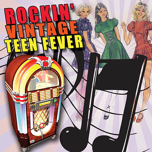Rockin' Vintage Teen Fever by Various Artists