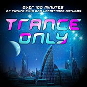 Trance Only, Vol.1 (Over 100 Minutes Future Tracks in Club & Hardtrance) by Various Artists