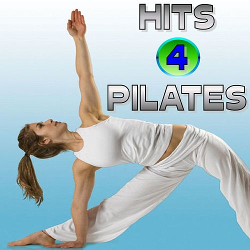 Play & Download Hits 4 Pilates by Various Artists | Napster