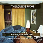 The Lounge Room (A Funky Juice Salection) by Various Artists