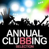 Annual Clubbing Selection by Various Artists