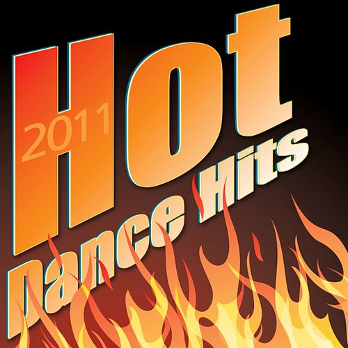 Play & Download Hot Dance Hits 2011 by Various Artists | Napster