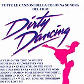 Play & Download Dirty dancing (Tutte le canzoni della colonna sonora del film) by Various Artists | Napster