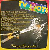 TV Spots by The Magic Orchestra