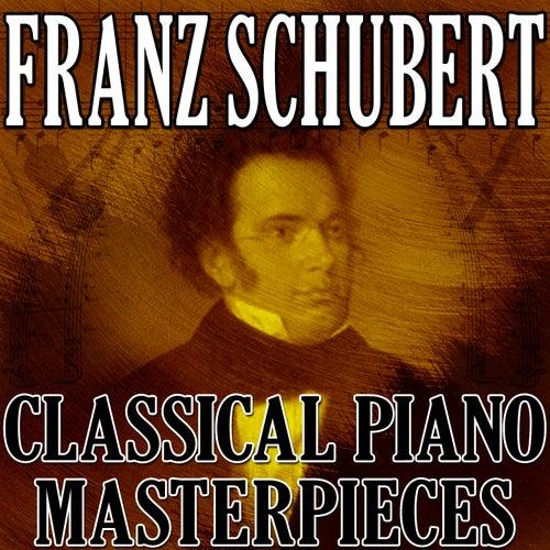 Play & Download Franz Schubert (Classical Piano Masterpieces) by Franz Schubert | Napster