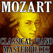 Play & Download Mozart (Classical Piano Masterpieces) by Wolfgang Amadeus Mozart | Napster