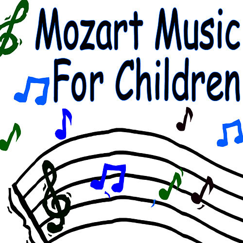 Mozart Music For Children (Classical Piano Music) by Children Music Unlimited
