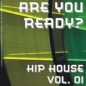 Play & Download Are You Ready? - Hip House Vol. 01 by Various Artists | Napster