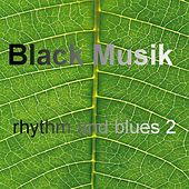 Play & Download Black Music - Rhythm and Blues Vol. 2 by Various Artists | Napster