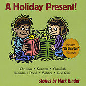 Play & Download A Holiday Present! by Mark Binder | Napster