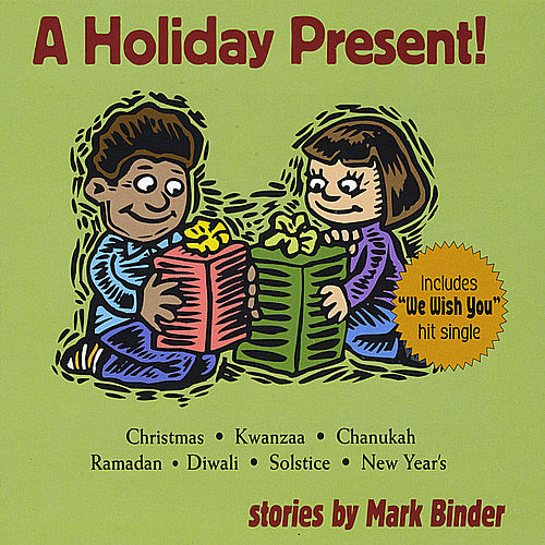 A Holiday Present! by Mark Binder