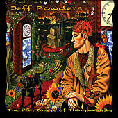 Play & Download The Pilgrimage of Thingamuhjig by Jeff Bowders | Napster