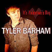 It's Valentine's Day by Tyler Barham