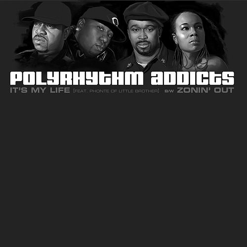 It's My Life (feat. Phonte of Little Brother) by Polyrhythm Addicts