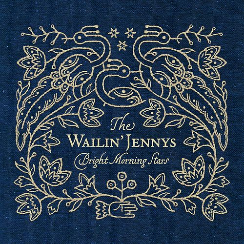 Bright Morning Stars by The Wailin' Jennys