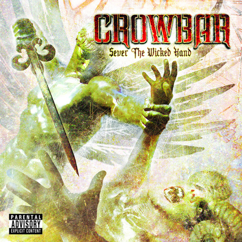 Play & Download Sever The Wicked Hand by Crowbar | Napster