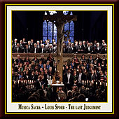 Louis Spohr - The Last Judgement / Die letzten Dinge (Original version of the Oratorio from 1826) - Musica Sacra by Louis Spohr