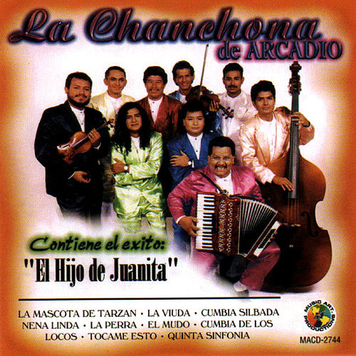 Play & Download El Hijo De Juanita by La Chanchona De Arcadio | Napster