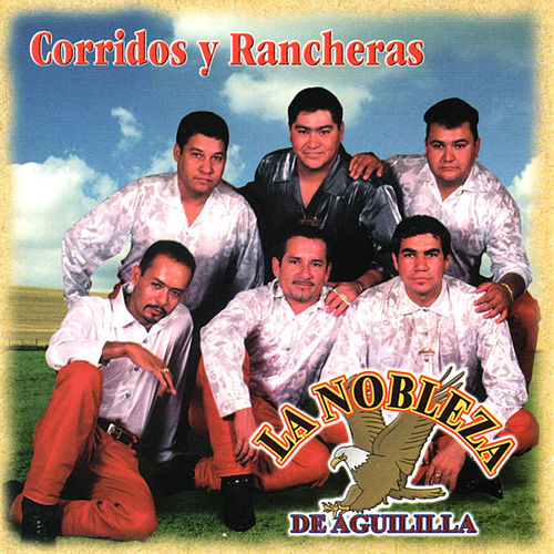 Play & Download Corridos Y Rancheras by La Nobleza De Aguililla | Napster