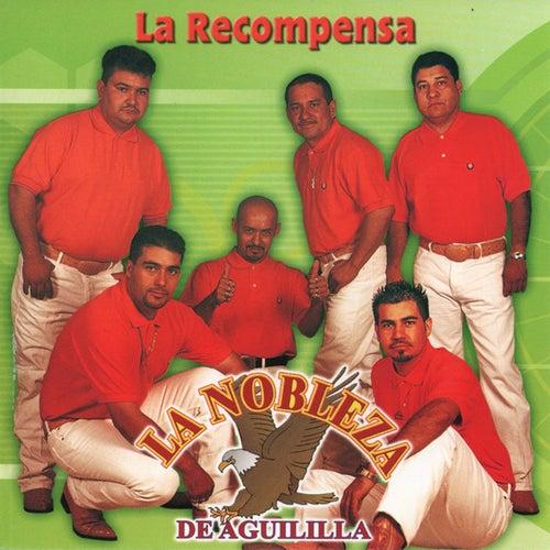Play & Download La Recompensa by La Nobleza De Aguililla   Napster
