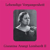 Play & Download Lebendige Vergangenheit - Arangi Lombardi II by Giannina Arangi-Lombardi | Napster