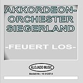 Play & Download Feuert los by Akkordeon Orchester Siegerland | Napster