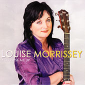You Raise Me Up by Louise Morrissey