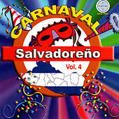 Play & Download Carnaval Salvadoreno Vol. 4 by Various Artists | Napster