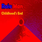 Play & Download Childhood's End by Rain Man | Napster
