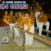 Play & Download Aquel Pollito Con Papas by El Super Show De Los Vaskez | Napster