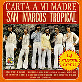 Play & Download Carta A Mi Madre by San Marcos Tropical | Napster