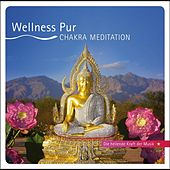 Chakra Meditation - Die heilende Kraft der Musik by Wellness Pur