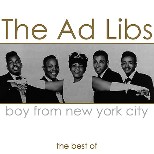 Boy From New York City - The Best Of by The Ad Libs