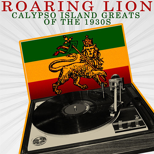 Play & Download Calypso Island Greats Of The 1930s by Roaring Lion | Napster