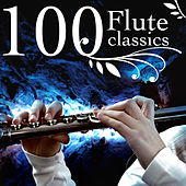 Play & Download 100 Flute Classics by Various Artists | Napster