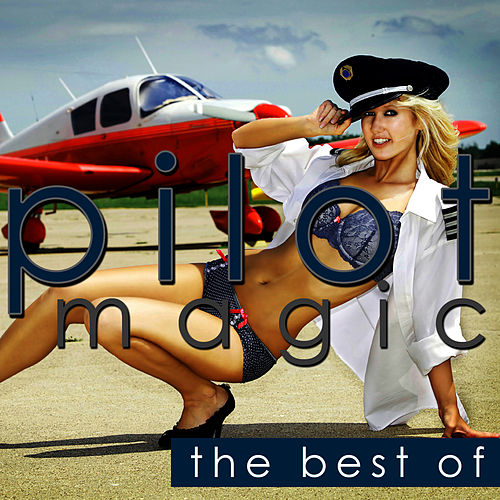 Magic - The Best Of by Pilot