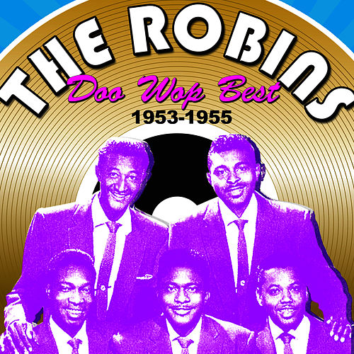 Doo Wop Best (1953-1955) by The Robins
