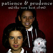 The Very Best Of by Patience And Prudence