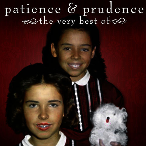 Play & Download The Very Best Of by Patience And Prudence | Napster