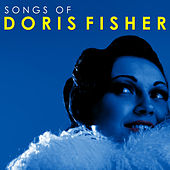 Songs Of Doris Fisher by Various Artists