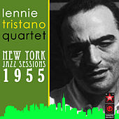 Play & Download New York Jazz Sessions - 1955 by Lennie Tristano | Napster
