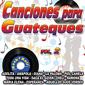 Play & Download Canciones Para Guateque Vol. 2 by Various Artists | Napster