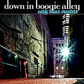 Down In Boogie Alley - Early Blues Masters by Various Artists