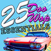 Play & Download 25 Doo Wop Essentials by Various Artists | Napster