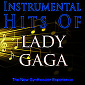 Instrumental Hits Of Lady Gaga by The New Synthesizer Experience